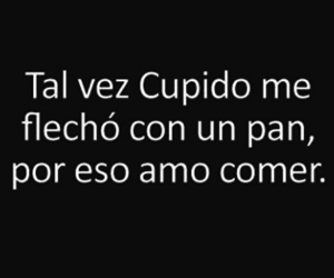 food, frases, and cupido image