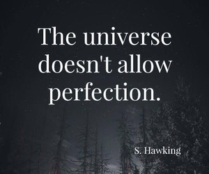 quote, perfection, and universe image