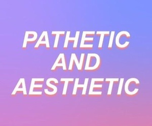 aesthetic, grunge, and pathetic image
