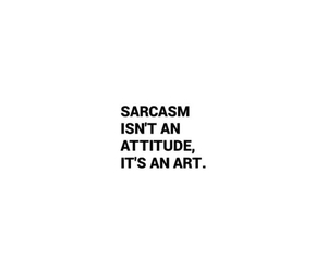 quotes, sarcasm, and art image