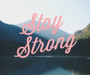 quotes, stay strong, and wallpaper image