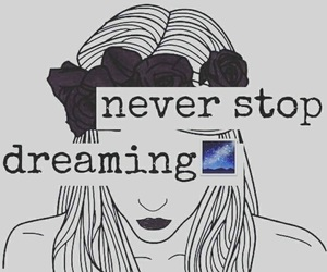 dreamer and neverstopdreaming image