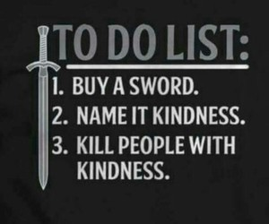 quote, kindness, and sword image