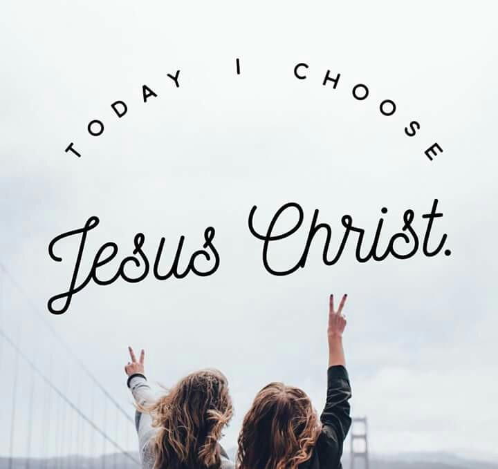 Today I choose Jesus Christ. on We Heart It