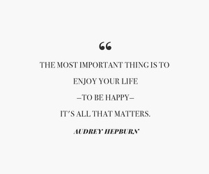audrey hepburn, enjoy life, and quotes image