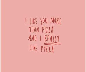 pizza, love, and quotes image
