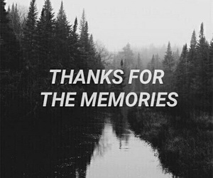 quote, memories, and black and white image