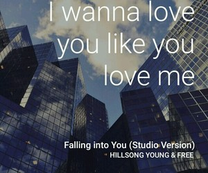 falling into you, love you like you love me, and love image