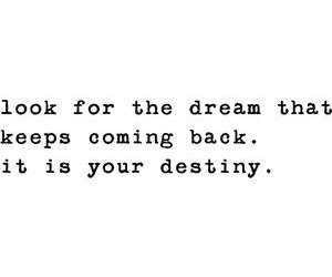 Dream, destiny, and quotes image