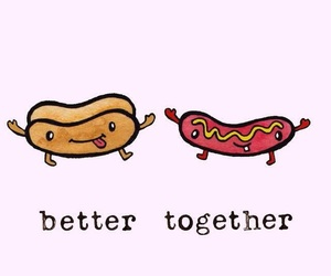 food, better together, and hot dog image