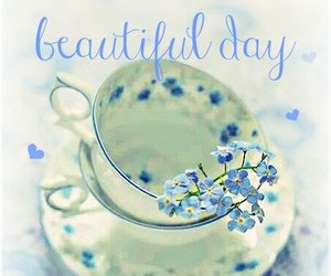 beautiful day, greetings, and cup image