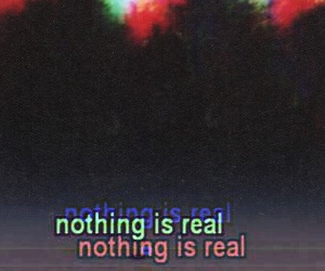 quote, real, and nothing image