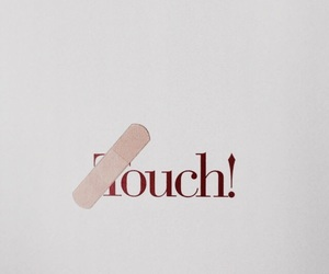 touch, ouch, and aesthetic image