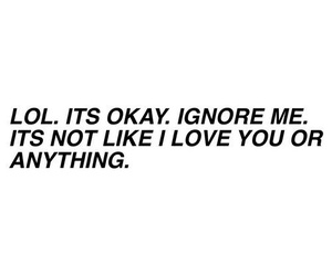 love, quotes, and ignore image