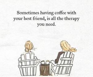 coffee, friends, and quotes image