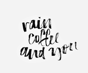 coffee, rain, and quotes image