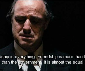 friendship, quotes, and The Godfather image