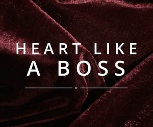 heart, boss, and quotes image