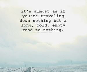cold, empty, and quotes image