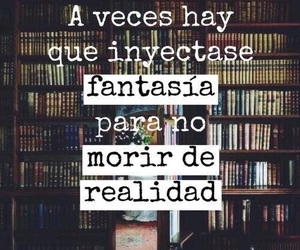 frases, fantasy, and reality image