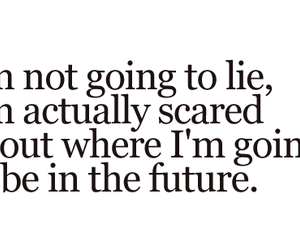 quote, future, and scared image