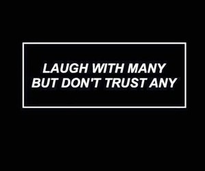 quotes, trust, and laugh image