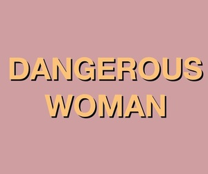 ariana grande, woman, and dangerous woman image
