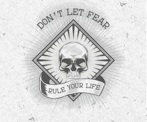 fear, quote, and skull image