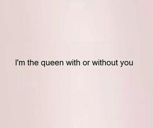 quotes, Queen, and girls image