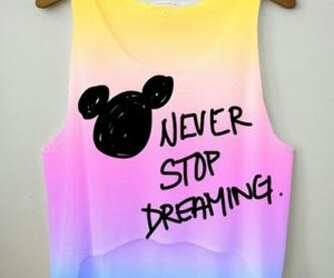 mickey mouse, never stop dreaming, and t-shirt mickey mouse image