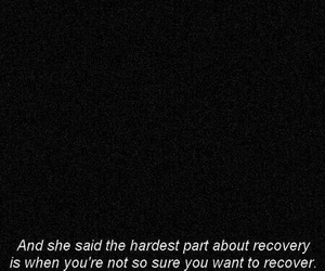 recovery, quotes, and sad image