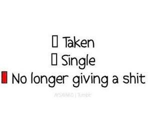 single, taken, and shit image