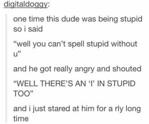 funny, stupid, and tumblr image