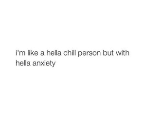 anxiety, quotes, and chill image
