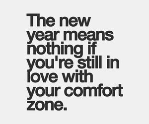 new year, comfort zone, and quote image