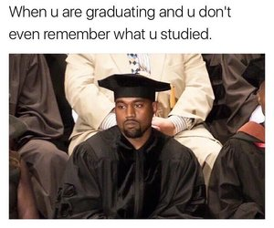 funny, kanye west, and graduate image