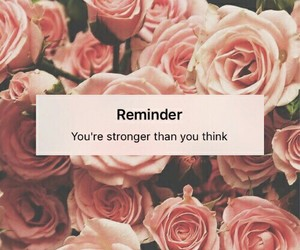 reminder, roses, and strong image