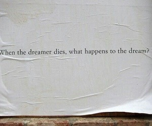 Dream, dreamer, and quotes image