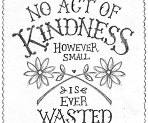 quotes, kindness, and flowers image