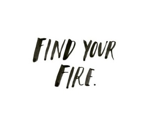 quotes, fire, and inspiration image