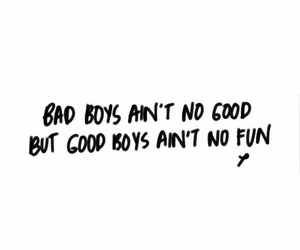 boy, quote, and bad boys image