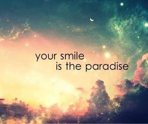 smile, paradise, and quotes image