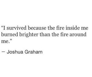 quote, fire, and survive image