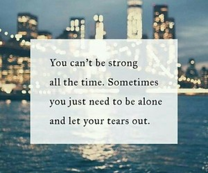 feelings, quotes, and strong image