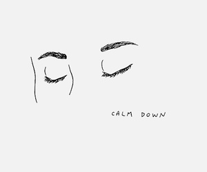 quotes, art, and calm down image
