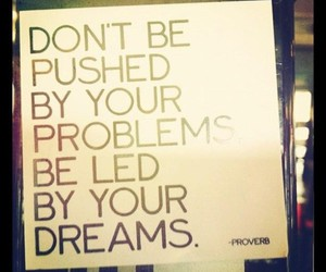 Dream, quote, and problem image
