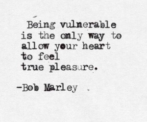 quotes, bob marley, and vulnerable image
