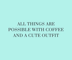 coffee, quotes, and outfit image