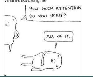 funny, attention, and dating image