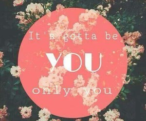 gotta be you, directioner, and 1d image